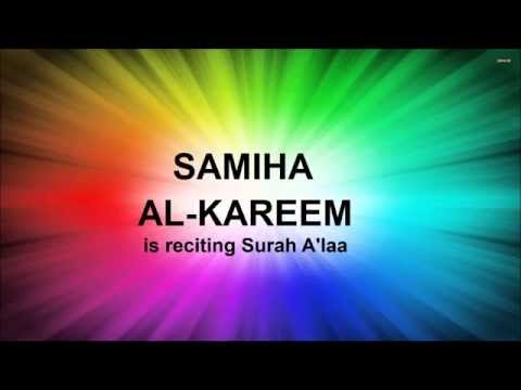Samiha Al-Kareem is reciting Surah al Ala