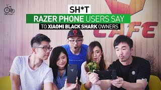 Sh*t Razer Phone Users Say to Xiaomi Black Shark Owners | TricycleTV