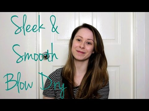 Sleek and Smooth | Blow Out or Blow Dry | Tutorial