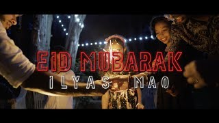 Eid Mubarak Ilyas Mao Official Nasheed Video