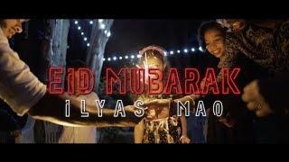 Eid Mubarak Ilyas Mao