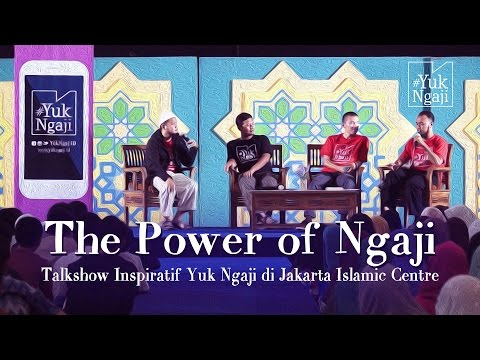 The Power Of Ngaji | Talkshow Inspiratif Yuk Ngaji | Islamic Centre Jakarta