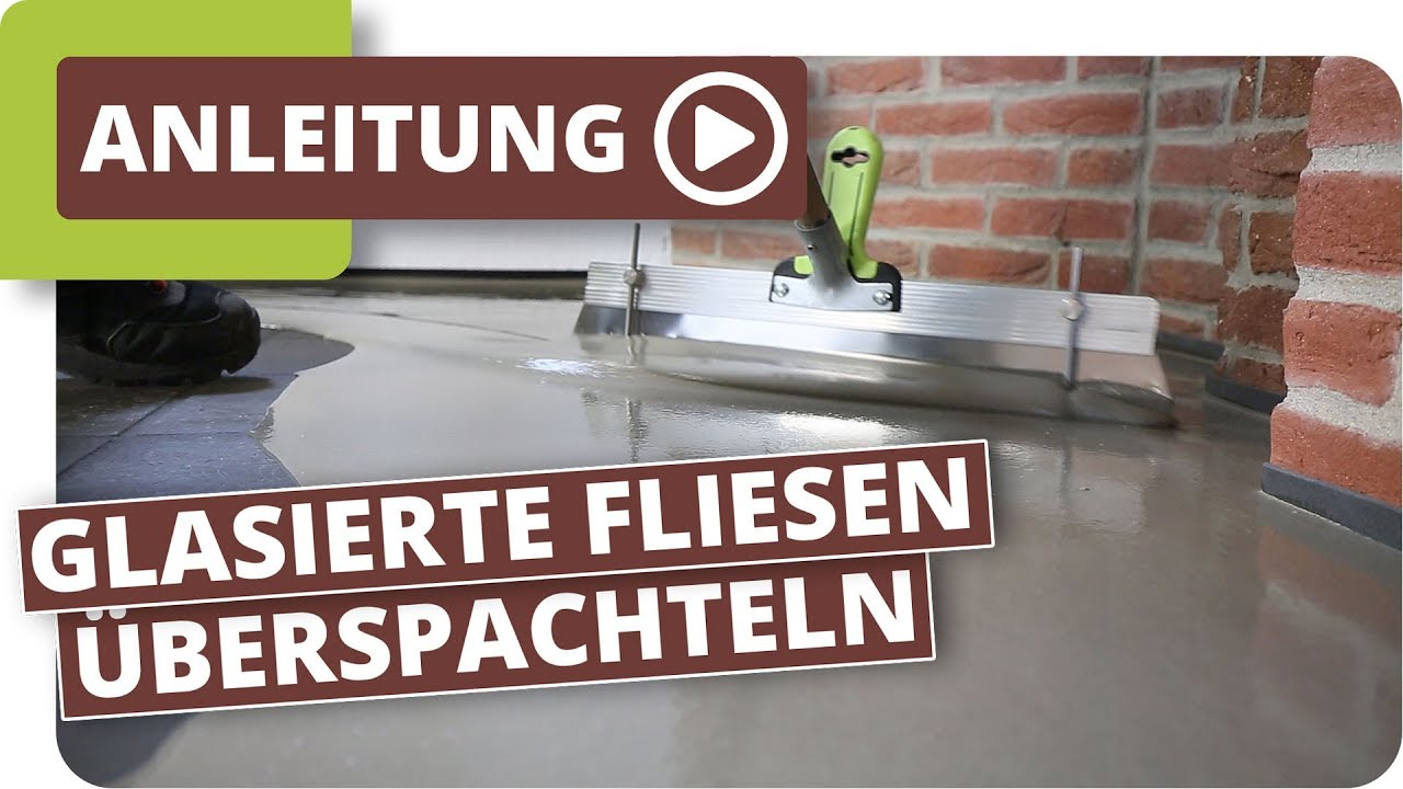 Glasierte Bodenfliesen überspachteln nivellieren - YouTube