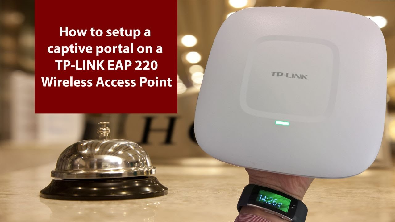 How To Setup A Captive Portal On Tp Link Eap220 Wireless Access Point Eap 110 Youtube