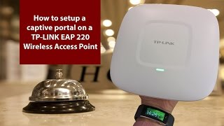 how to setup a captive portal on a tp link eap220 wireless access point