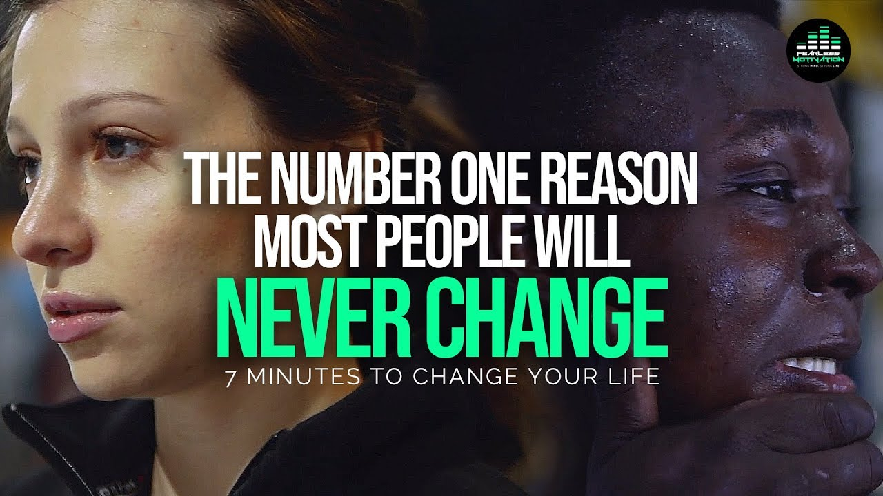 This Is The Number One Reason MOST PEOPLE NEVER CHANGE!