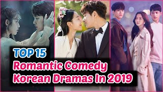 Top 15 Romantic Comedy Korean Dramas In 2019 You Need To Watch