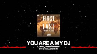 Lino You Are A My DJ 2015 Remastering Out Now.mp3