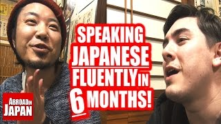 Speaking Japanese Fluently in 6 Months | 6 Steps to Success
