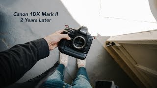Canon 1DX Mark II - 2 year review - still worth the hype?