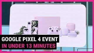 Google Pixel 4 Announcement in Under 13 Minutes