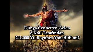 Dünya Cennetten Gelen 8 Kral Tarafından 241.000 Yıl Boyunca Yönetildi mi