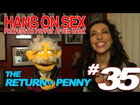 The Return of Penny - Hans on Sex #35 - Professor Puppet After Dark - 동영상