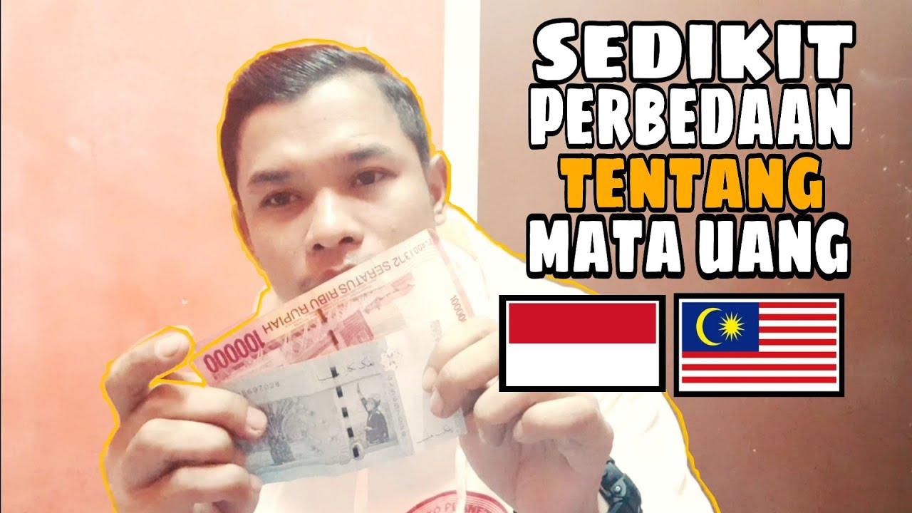 Bahas sdikit tentang perbedaan mata uang malaysia dan indonesia