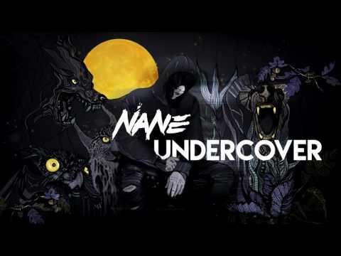 NANE - UNDERCOVER