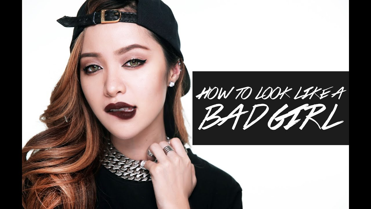 How to Look Like a Bad Girl - YouTube