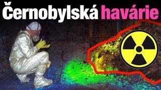 Černobyl - nejnebezpečnější místo světa