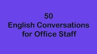 50 English Conversations for Office Staff