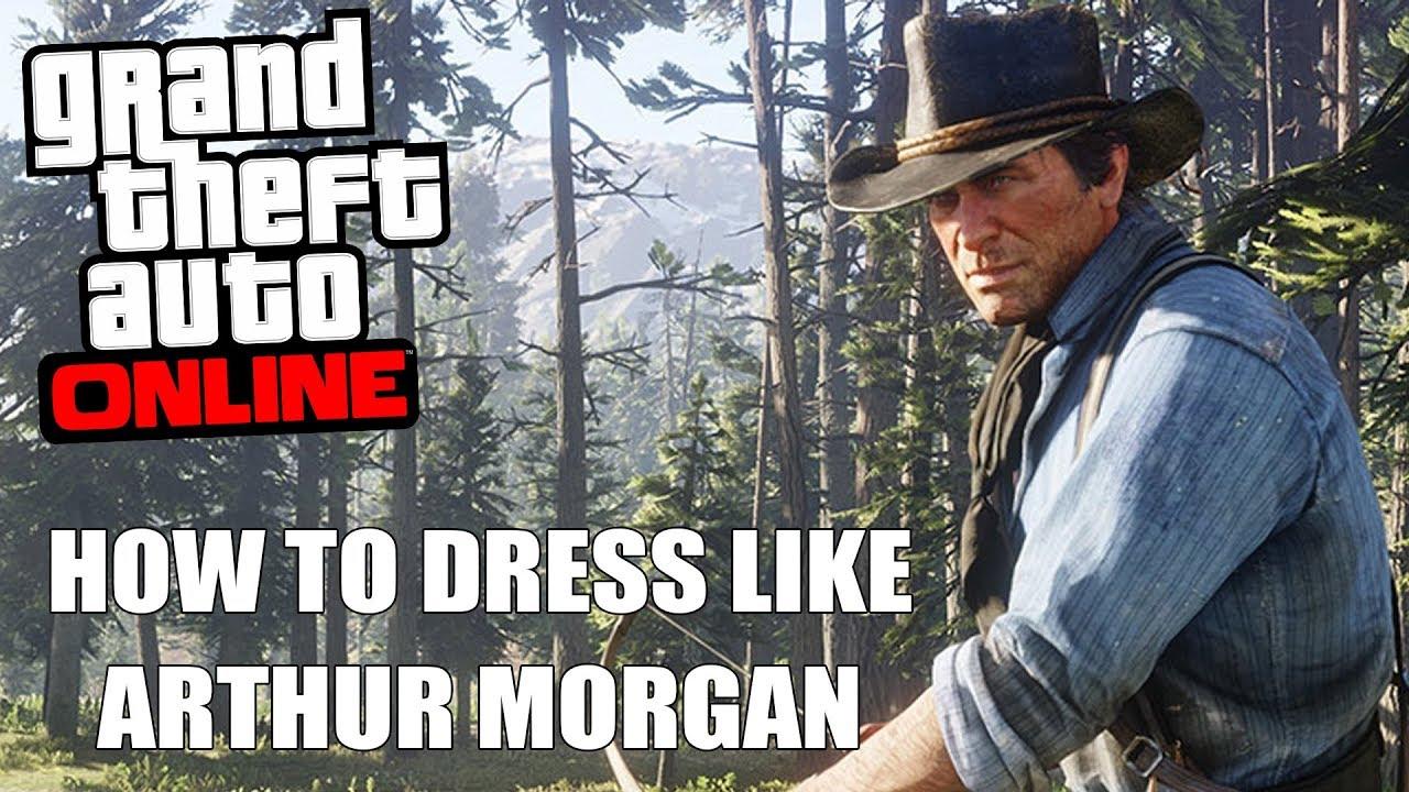 How To Dress Up Like Arthur Morgan In Gta Online