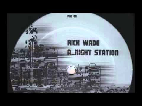 Night Station - Rick Wade [P&D008]