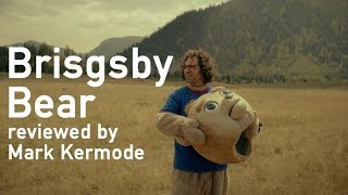Brigsby Bear reviewed by Mark Kermode