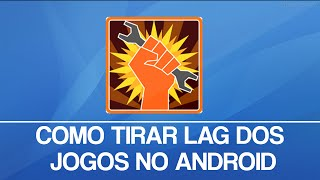 COMO TIRAR LAG DOS JOGOS NO ANDROID [ROOT] - ANDROGAMER
