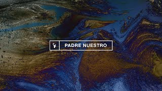 Padre Nuestro - Bethel Music (Ft. Marco Barrientos & Jenn Johnson)