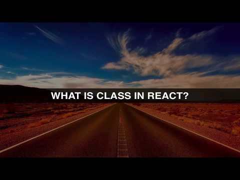 004 React fundamentals ES6 and API - What is class in react?