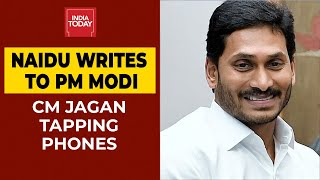 TDP Chief N Chandrababu Naidu Writes To PM Narendra Modi, Alleges CM Jaganamohan Of Tapping Phone