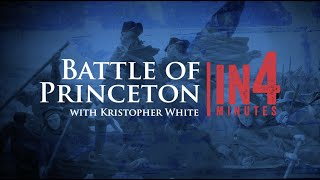 Princeton: The Revolutionary War in Four Minutes