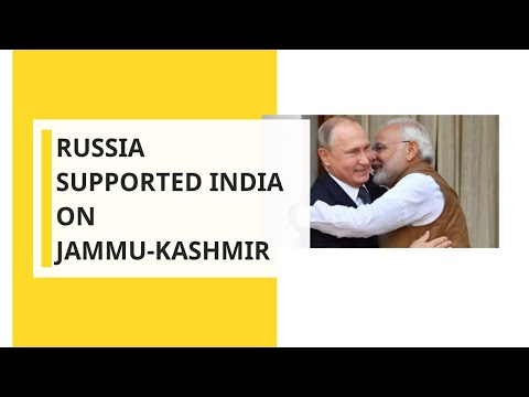 Russia supported India on J&K, said, ''India's decision is Constitutional''