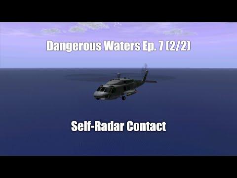 Dangerous Waters Ep. 7 (2/2) Self-Radar Contact  