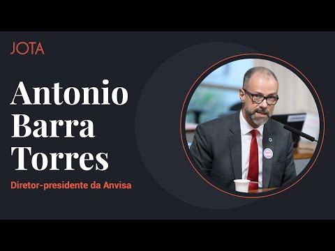 Entrevista com Antonio Barra Torres, diretor-presidente da Anvisa
