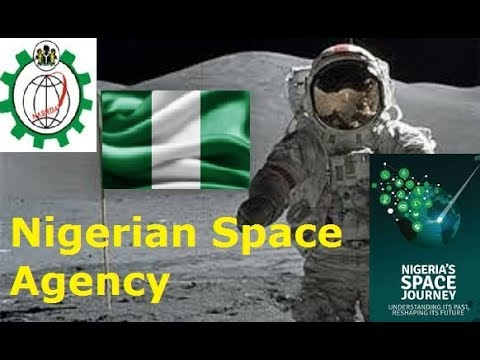 NIGERIAN SPACE AGNECY l NASRDA l Third African country in space