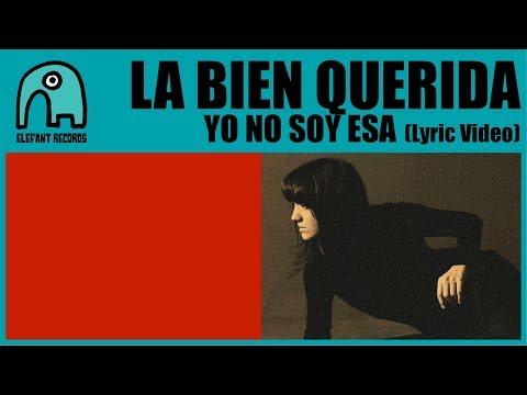 LA BIEN QUERIDA - Yo No Soy Esa [Lyric Video]
