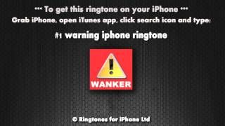 Warning Wanker iPhone Ringtone