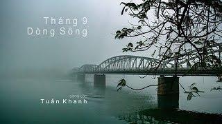 Tháng 9 Dòng Sông [Tuấn Khanh] Trúc Quỳnh