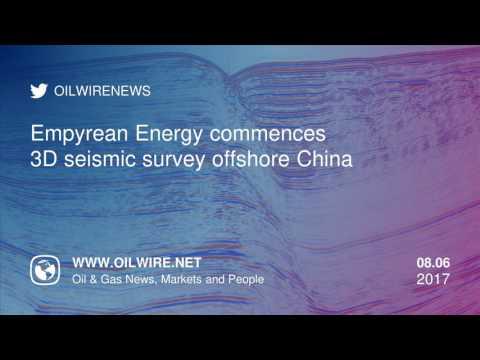 Empyrean Energy commences 3D Seismic Offshore China