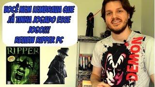 Ripper PC - Um review honesto - Você nem lembrava desse jogo!!
