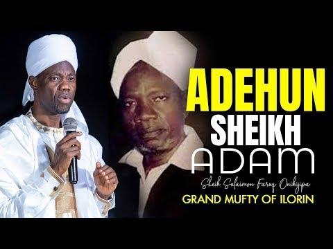 Download ADEHUN SHEIKH ADAM (ADA) - GRAND MUFTI SHEIKH DR. SULAIMAN FARUQ
