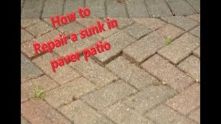 How to repair a sunk in paver patio