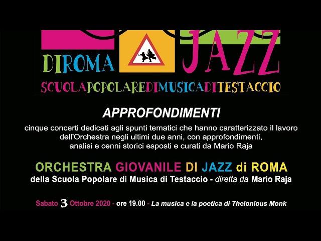 Orchestra Giovanile di Jazz in Concerto:  la Musica e la Poetica di Thelonious Monk