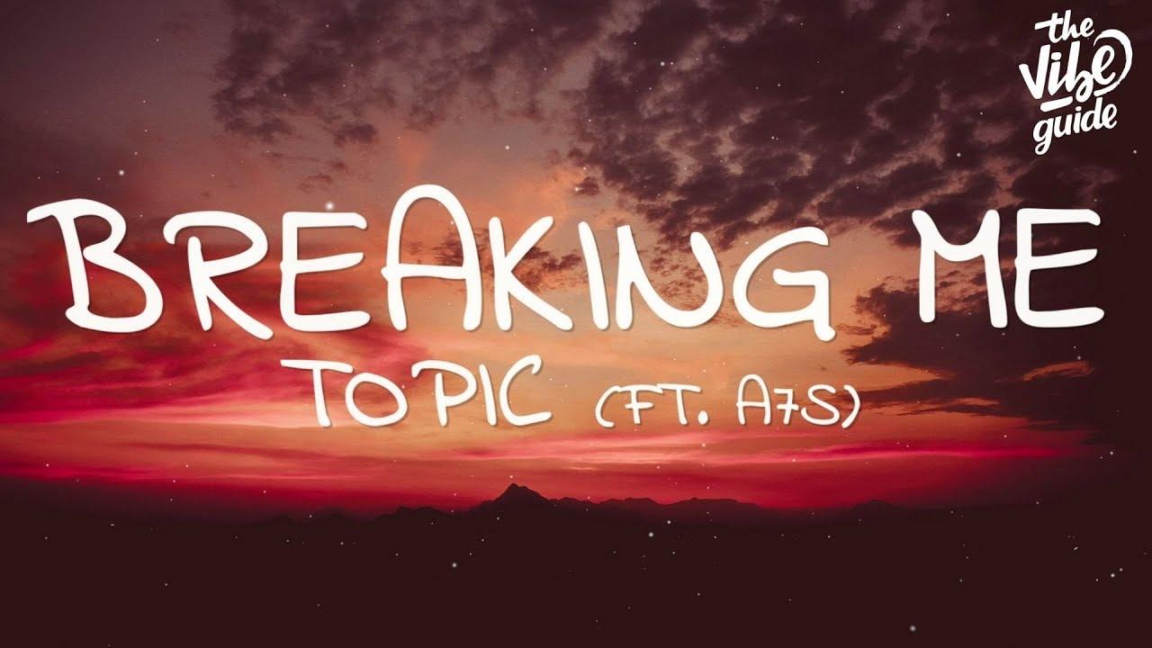 Download Topic & A7S - Breaking Me (Lyrics)