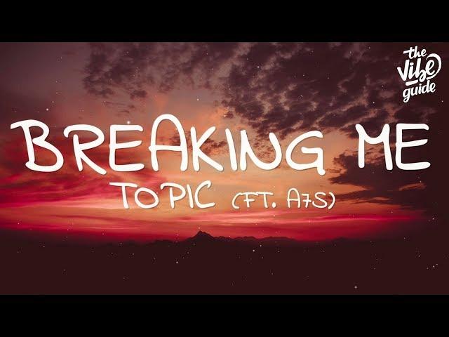 Topic - Breaking Me (Lyrics) ft. A7S