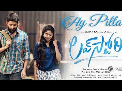 Aye Pilla – Love Story | Sai Pallavi | Naga Chaitanya