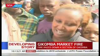 Fire razes down a section of Gikomba: Efforts to contain fire still ongoing