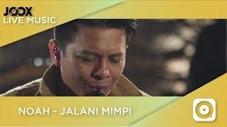 NOAH - Jalani Mimpi (Live on JOOX)