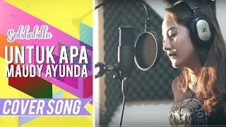 Video SALSHABILLA - UNTUK APA (COVER) download MP3, 3GP, MP4, WEBM, AVI, FLV Agustus 2017