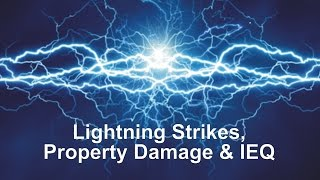 Lightning Strikes, Property Damage & Indoor Environmental Quality
