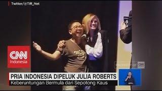 Beruntungnya! Pria Indonesia Dipeluk Julia Roberts